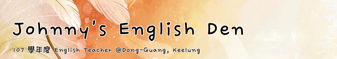 107 學年度 English Teacher @Dong-Guang, Keelung